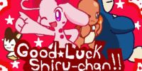 Good Luck Shiru-chan!