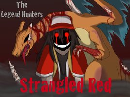 File:Strangled red a legend hunters audio drama by trinity reido-d5jl1pz.png.jpg