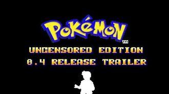 Pokémon Uncensored Edition 0.4 Release Trailer
