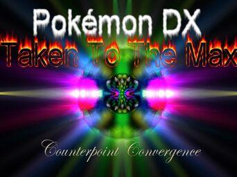 Season 4 - Pokemon DX Taken To The Max - Counterpoint Convergence