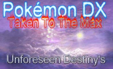 File:Season 2 - Pokemon DX Taken To The Max - Unforeseen Desrtiny's.jpg