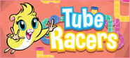 Tube-racers