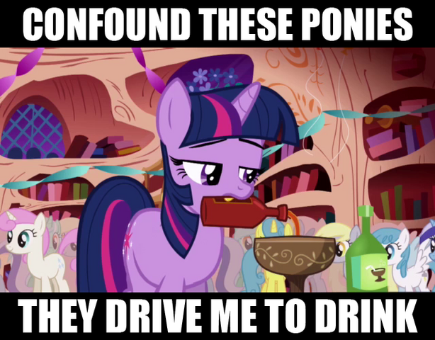 File:CONFOUND THESE PONIES THEY DRIVE ME TO DRINK-(n1290612841198).png