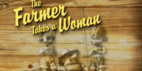 The Farmer Takes a Woman/Transcript