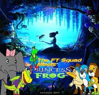 The FT Squad Meets the Princess and the Frog