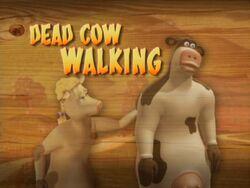 Dead Cow Walking