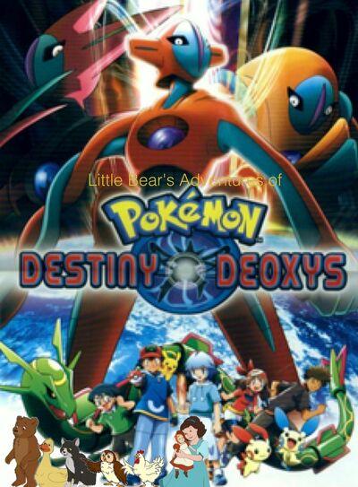 Little Bear's Adventures of Pokémon- Destiny Deoxys (dragged)