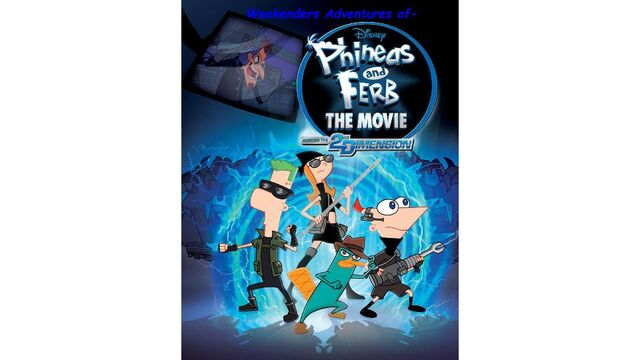 File:Weekenders Adventures of Phineas and Ferb- Across the 2nd Dimension Poster .jpg