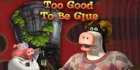Too Good to Be Glue/Transcript