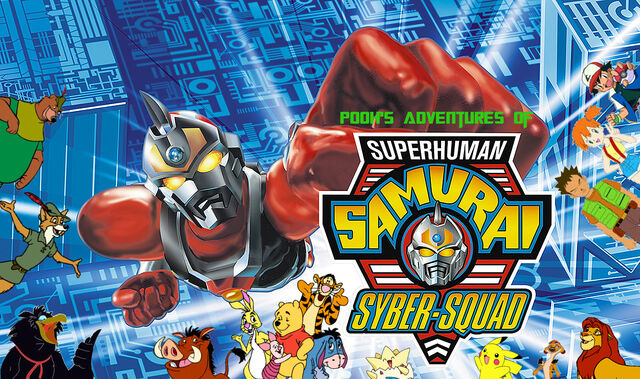 File:Pooh's Adventures of Superhuman Samurai Syber-Squad Poster.jpg