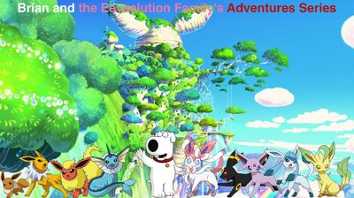 Brian and the Eeveelution Family's Adventures Series poster