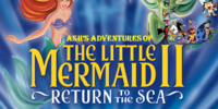 Ash's Adventures of The Little Mermaid II: Return to the Sea