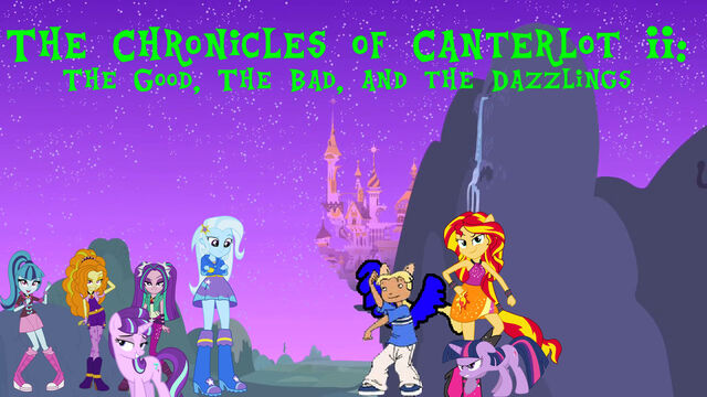 File:The Chronicles of Canterlot II- The Good, The Bad, & The Dazzlings.jpg