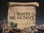 I Wants Me Mummy-01