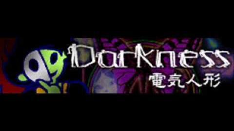 DARKNESS 「電波の暮らし ~ 電気人形 Remix」