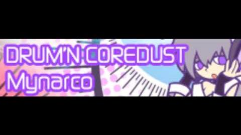 DRUM'N COREDUST 「Mynarco」