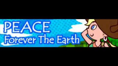 PEACE 「Forever The Earth」