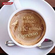 Pop'n music Cafe music Espresso