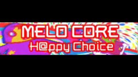 MELO CORE 「H@ppy Choice LONG」