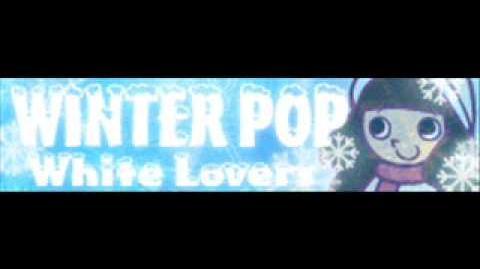 WINTER POP 「White Lovers LONG」
