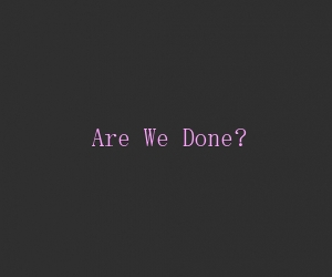 File:Are we done title card.jpg