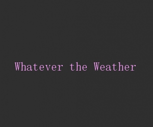 File:Whatever the weather title card.jpg