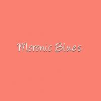 Moronic blues title card