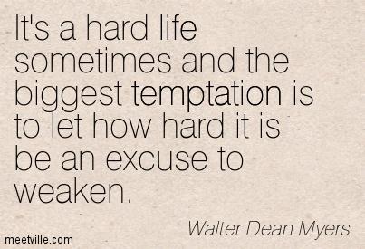 File:Quotation-Walter-Dean-Myers-life-temptation-Meetville-Quotes-257989.jpg