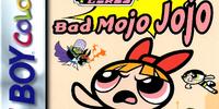 Bad Mojo Jojo