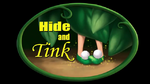 Hide and Tink