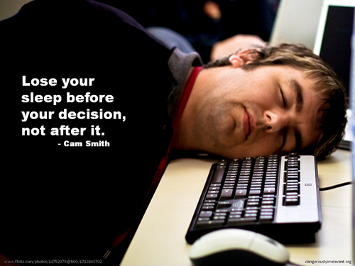 File:Lose your sleep before your decision, not after it.jpg