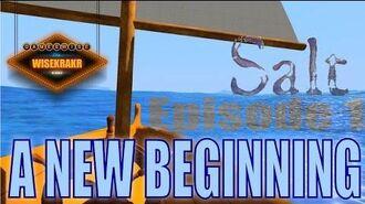 Salt (gameplay) - A NEW BEGINNING Ep. 1
