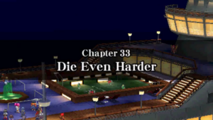 Chapter 33 - Die Even Harder