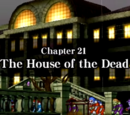 Chapter 21: The House of the Dead