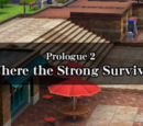 Prologue 2: Where The Strong Survive