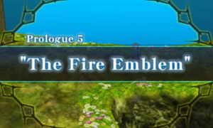 Prologue 5 - The Fire Emblem