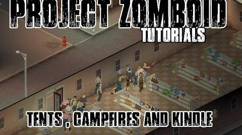 PROJECT ZOMBOID TUTORIALS - 5 - CAMP FIRES, TENTS AND KINDLE