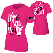 Dolph Ziggler It's Too Bad I'm Too Good Pink Women's T-Shirt