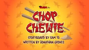 ChopChewie