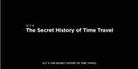 Act 4: The Secret History of Time Travel