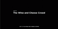 Act 3: The Wine and Cheese Crowd