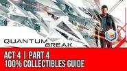 Quantum Break - Act 4 Part 4 Collectibles Locations (All Quantum Ripples, Chronon Sources, Intel)