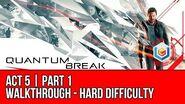 Quantum Break - Act 5 Part 1 Walkthrough - Monarch HQ (Hard Difficulty)