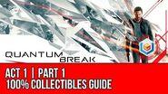 Quantum Break - Act 1 Part 1 Collectibles Locations (All Quantum Ripples, Chronon Sources, Intel)