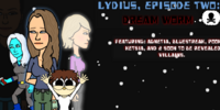 Lydius, Episode Two: Dream Worm