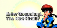 Enter Gosunkugi, The New Rival!?