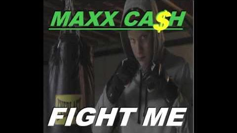 Fight Me - Maxx Ca$h