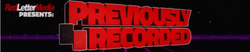 Previously Recorded Logo