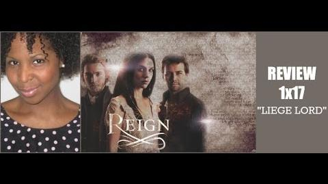 "Reign 1x17 Review ""Liege Lord"""