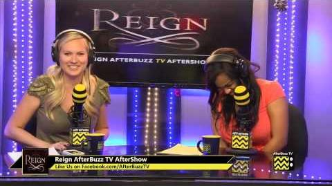 "Reign After Show Season 1 Episode 17 ""Liege Lord"" AfterBuzz TV"
